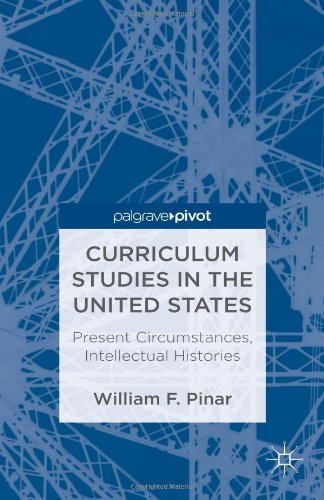 Curriculum Studies in the United States Present Circumstances, Intellectual Histories  2013 edition cover