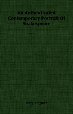 Authenticated Contemporary Portrait of Shakespeare  N/A 9781406753417 Front Cover