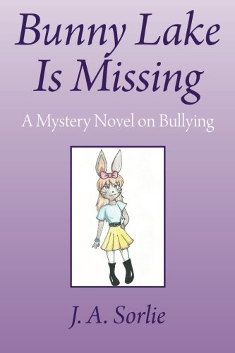 Bunny Lake Is Missing A Mystery Novel on Bullying  2014 9781493151417 Front Cover