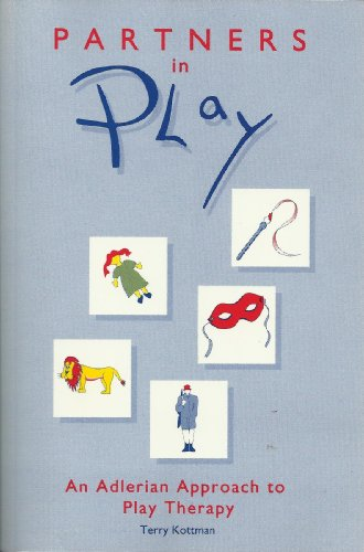Partners in Play : An Adlerian Approach to Play Therapy 1st edition cover