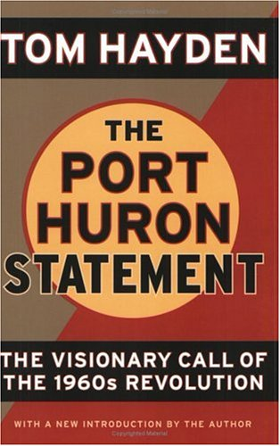 Port Huron Statement The Visionary Call of the 1960s Revolution  2006 edition cover