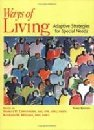 Ways of Living : Self-Care Strategies for Special Needs 2nd 2000 9781569001417 Front Cover