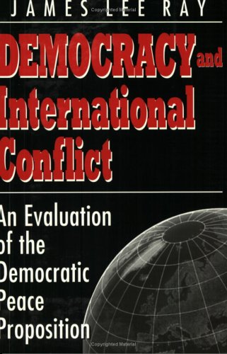 Democracy and International Conflict An Evaluation of the Democratic Peace Proposition  1998 9781570032417 Front Cover