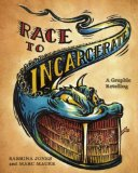 Race to Incarcerate A Graphic Retelling  2013 edition cover