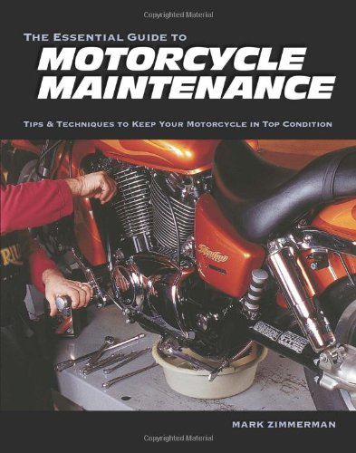 Essential Guide to Motorcycle Maintenance Tips and Techniques to Keep Your Motorcycle in Top Condition  2004 edition cover