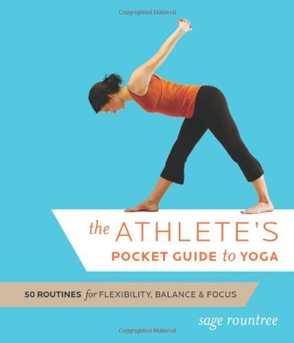 Athlete's Pocket Guide to Yoga 50 Routines for Flexibility, Balance, and Focus  2009 9781934030417 Front Cover