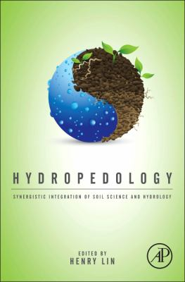 Hydropedology Synergistic Integration of Soil Science and Hydrology  2012 edition cover