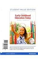 Early Childhood Education Today, Student Value Edition  12th 2012 9780132779418 Front Cover