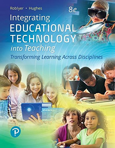 Integrating Educational Technology into Teaching:   2018 9780134746418 Front Cover