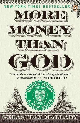 More Money Than God Hedge Funds and the Making of a New Elite  2011 edition cover