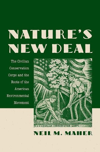 Nature's New Deal The Civilian Conservation Corps and the Roots of the American Environmental Movement  2010 edition cover