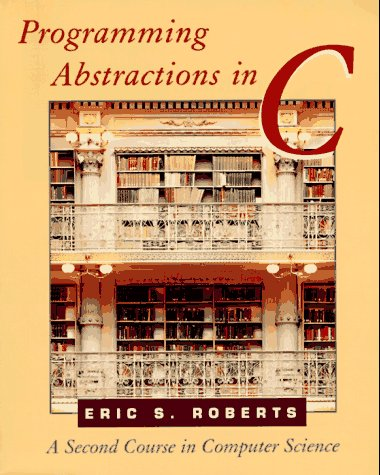 Programming Abstractions in C A Second Course in Computer Science  1998 edition cover