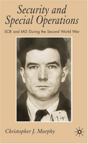 Security and Special Operations SOE and MI5 During the Second World War  2006 9780230002418 Front Cover