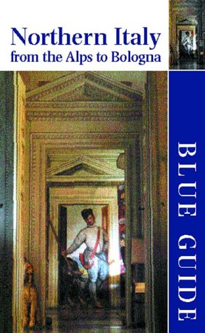 Blue Guide - Northern Italy from the Alps to Bologna  11th 2001 (Revised) edition cover