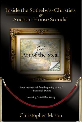 Art of the Steal Inside the Sotheby's-Christie's Auction House Scandal  2004 edition cover