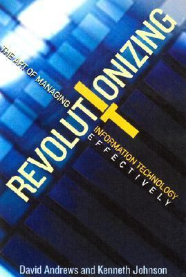 Revolutionizing IT The Art of Using Information Technology Effectively  2002 edition cover