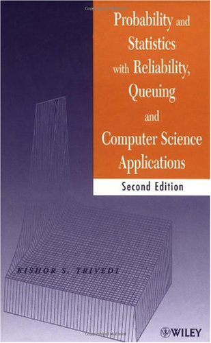 Probability and Statistics with Reliability, Queuing, and Computer Science Applications  2nd 2002 (Revised) edition cover