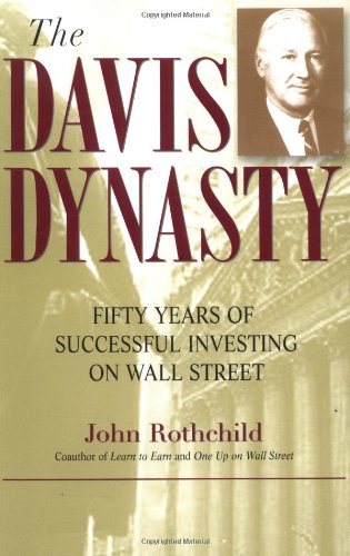 Davis Dynasty Fifty Years of Successful Investing on Wall Street  2001 9780471474418 Front Cover