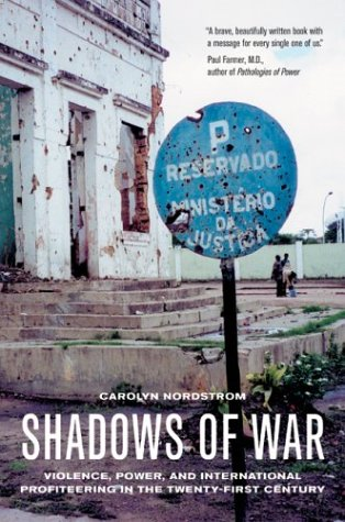 Shadows of War Violence, Power, and International Profiteering in the Twenty-First Century  2004 edition cover