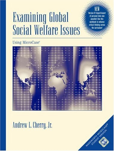 Examining Global Social Welfare Issues Using MicroCase, Version II  2nd 2005 9780534610418 Front Cover
