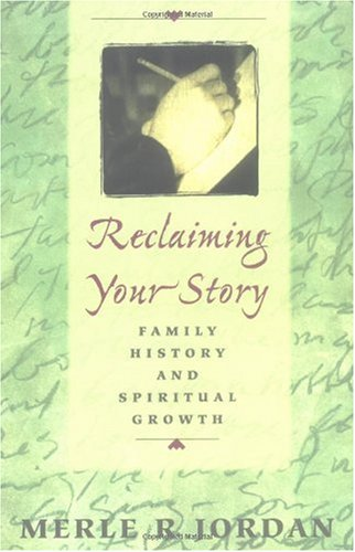 Reclaiming Your Story Family History and Spiritual Growth  1999 edition cover