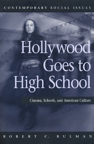 Hollywood Goes to High School Cinema, Schools, and American Culture  2006 9780716755418 Front Cover