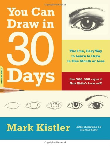 You Can Draw in 30 Days The Fun, Easy Way to Learn to Draw in One Month or Less  2009 edition cover
