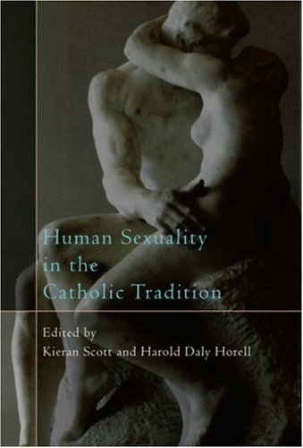 Human Sexuality in the Catholic Tradition   2007 edition cover