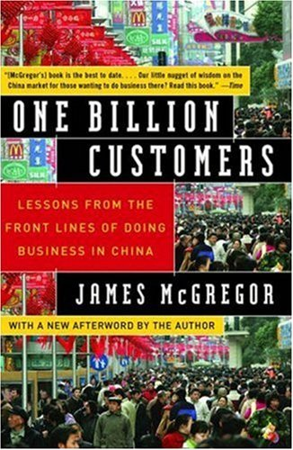 One Billion Customers Lessons from the Front Lines of Doing Business in China N/A 9780743258418 Front Cover