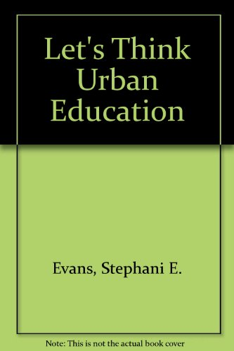 Let's Think Urban Education  4th 2013 (Revised) 9780757527418 Front Cover