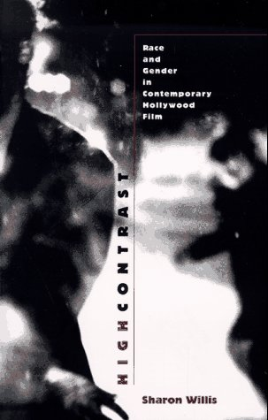 High Contrast Race and Gender in Contemporary Hollywood Films  1997 9780822320418 Front Cover
