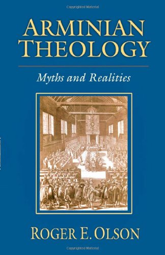 Arminian Theology Myths and Realities  2006 edition cover