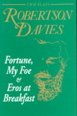 Fortune, My Foe and Eros at Breakfast  N/A 9780889242418 Front Cover