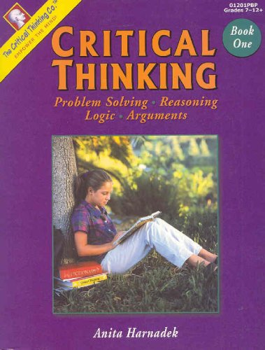 Critical Thinking Problem Solving, Reasoning, Logic, and Arguments 3rd 1998 edition cover
