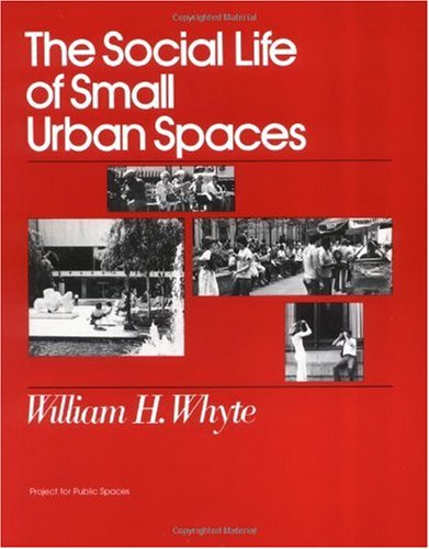 Social Life of Small Urban Spaces 1st edition cover