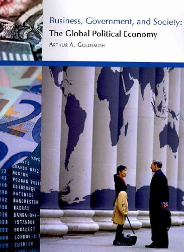 Business, Government, Society: The Global Political Economy  2010 9781111467418 Front Cover
