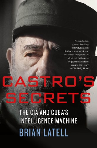 Castro's Secrets The CIA and Cuba's Intelligence Machine  2013 edition cover