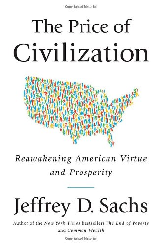 Price of Civilization Reawakening American Virtue and Prosperity  2011 edition cover