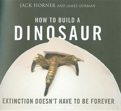How to Build a Dinosaur: Extinction Doesn't Have to Be Forever, Library Edition  2009 edition cover