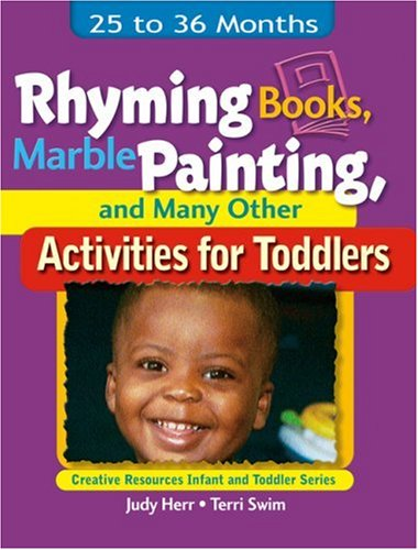 Rhyming Books, Marble Painting, and Many Other Activities for Toddlers 25 to 36 Months  2003 9781401818418 Front Cover