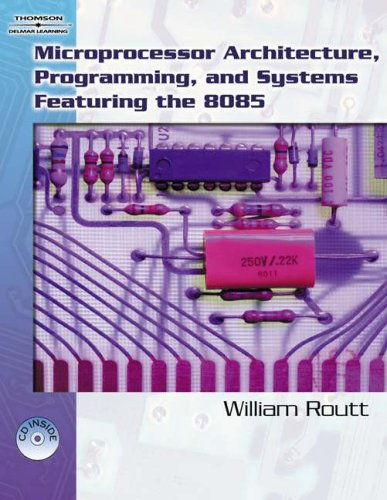 Microprocessor Architecture, Programming, and Systems Featuring The 8085   2007 9781418032418 Front Cover