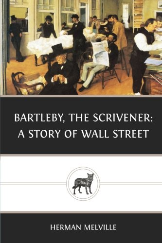 Bartleby, the Scrivener: a Story of Wall Street  N/A edition cover