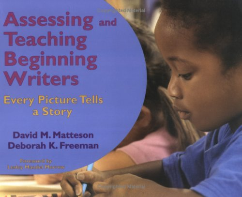 Assessing and Teaching Beginning Writers Every Picture Tells a Story  2005 edition cover