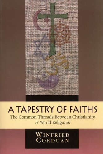 Tapestry of Faiths The Common Threads Between Christianity and World Religions N/A edition cover