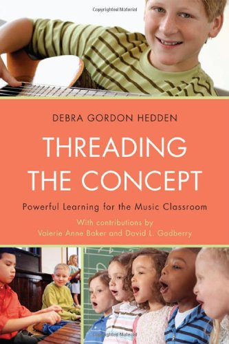 Threading the Concept Powerful Learning for the Music Classroom  2010 edition cover