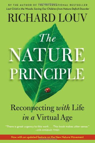 Nature Principle Reconnecting with Life in a Virtual Age  2013 edition cover