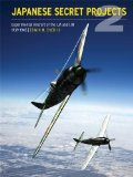 Japanese Secret Pojects: Experimental Aircraft of the Ija and Ijn 1939 - 1945, Book 2  2015 edition cover