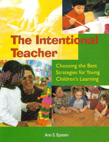 Intentional Teacher Choosing the Best Strategies for Young Children's Learning  2007 edition cover