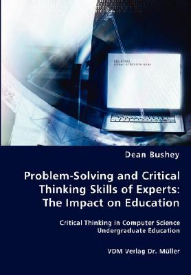 Problem-Solving and Critical Thinking Skills of Experts : The Impact on Education N/A 9783836443418 Front Cover