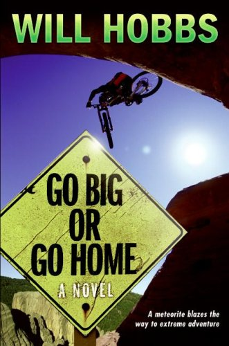 Go Big or Go Home   2008 9780060741419 Front Cover